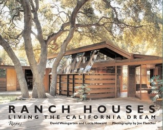 ranch houses living the california dream David Weingarten