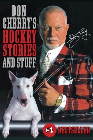 Don Cherrys Hockey Stories and Stuff  by  Don Cherry