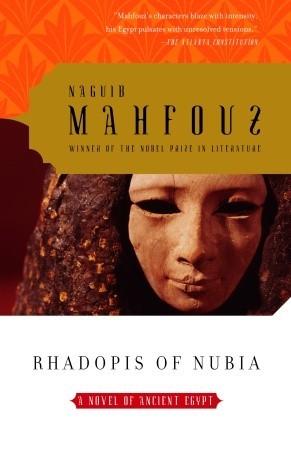 Rhadopis of Nubia Naguib Mahfouz