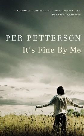 Its Fine Me by Per Petterson