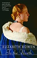 Die Fahrt In Den Norden Roman  by  Elizabeth Bowen