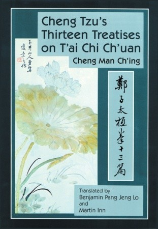 Cheng Tzus Thirteen Treatises on Tai Chi Chuan Cheng Man-ching