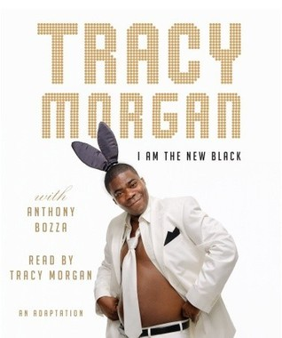 I Am the New Black Tracy  Morgan