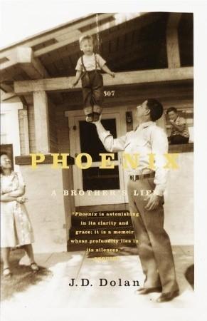 Phoenix: A Brothers Life J.D. Dolan
