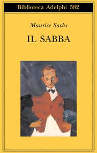 Il Sabba. Ricordi di una giovinezza burrascosa Maurice Sachs
