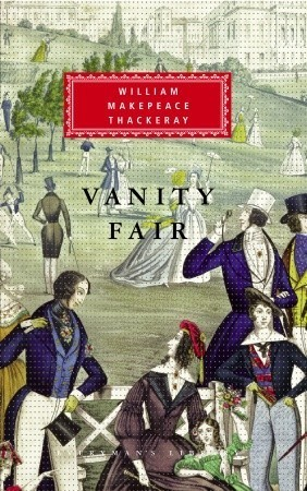 Vanity Fair (Everymans Library Classics, #12)  by  William Makepeace Thackeray
