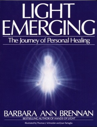Light Emerging: The Journey of Personal Healing  by  Barbara Ann Brennan
