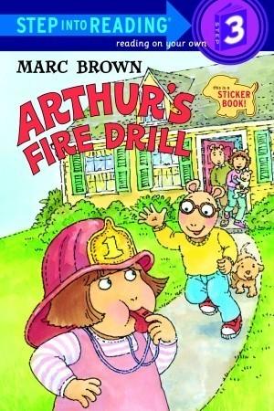 Arthurs Fire Drill (Arthur Adventures Series) Marc Brown