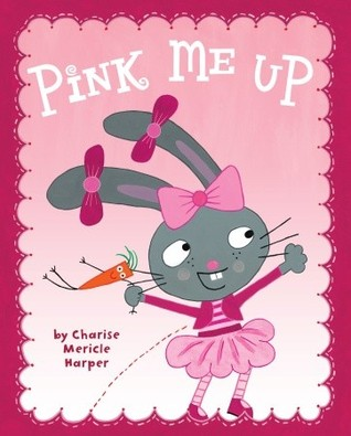Pink Me Up Charise Mericle Harper