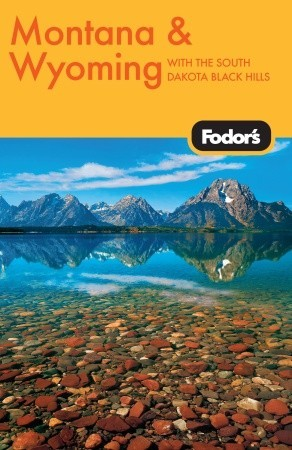 Fodors Montana and Wyoming, 2nd Edition  by  Fodors Travel Publications Inc.