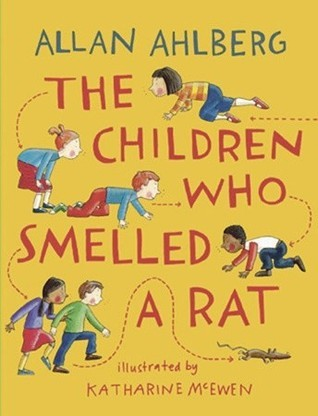 The Children Who Smelled A Rat Allan Ahlberg