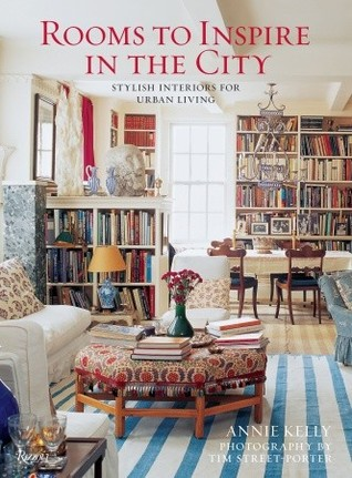 Rooms to Inspire in the City: Stylish Interiors for Urban Living Annie Kelly