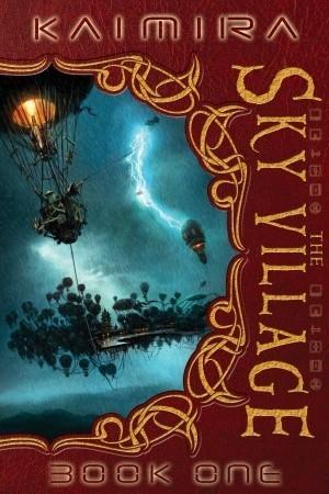 The Sky Village (Kaimira, #1)  by  Chris Rettstatt