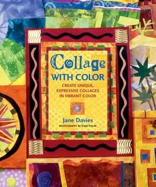 Collage with Color: Create Unique, Expressive Collages in Vibrant Color Jane  Davis