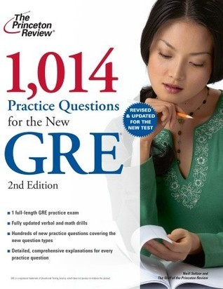 1,014 Practice Questions for the New GRE, 2nd Edition Princeton Review