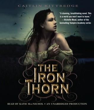 The Iron Thorn (Iron Codex, #1) Caitlin Kittredge