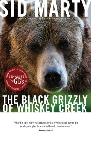 The Black Grizzly of Whiskey Creek Sid Marty