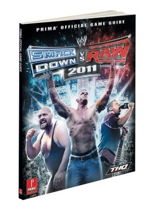 WWE Smackdown v RAW 2011: Prima Official Game Guide  by  Bryan Dawson