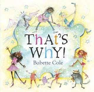 Thats Why  by  Babette Cole