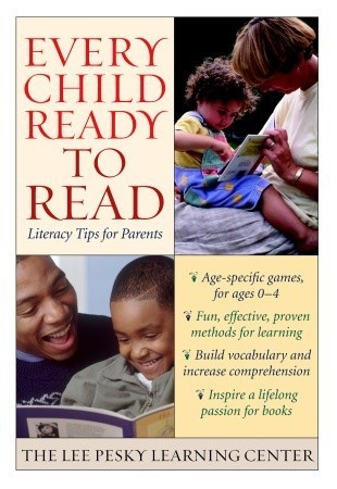 Every Child Ready to Read: Literacy Tips for Parents The Lee Pesky Learning Center
