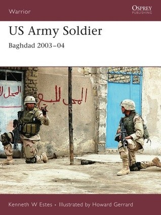 US Army Soldier: Baghdad 2003-04  by  Howard Gerrard