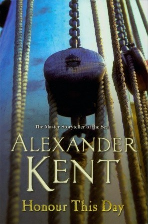 Honour this Day (Richard Bolitho, #19)  by  Alexander Kent