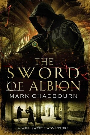 The Sword of Albion (Swords of Albion, #1) Mark Chadbourn