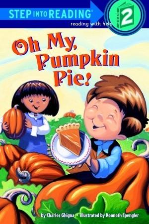 Oh My, Pumpkin Pie! Charles Ghigna