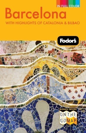 Fodors Barcelona  by  Fodors Travel Publications Inc.