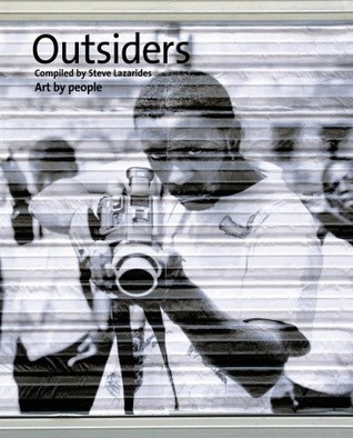 Outsiders: Art  by  People by Steve Lazarides