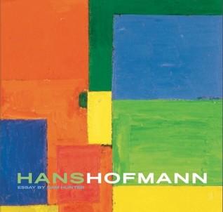 Hans Hofmann: Revised And Expanded  by  Sam Hunter