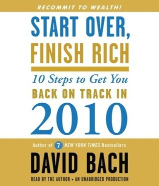 Start Over, Finish Rich: 10 Steps to Get You Back on Track in 2010  by  David Bach