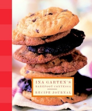 Ina Gartens Barefoot Contessa Recipe Deluxe Journal  by  Ina Garten