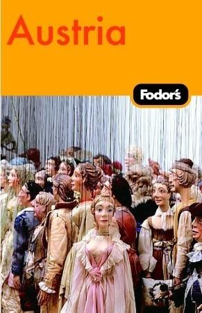 Fodors Austria, 12th Edition  by  Fodors Travel Publications Inc.