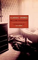 Classic Crimes: A Selection From The Works Of William Roughead William Roughead
