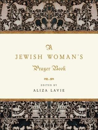 A Jewish Womans Prayer Book Aliza Lavie