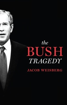 George W. Bushisms V: New Ways to Harm Our Country Jacob Weisberg