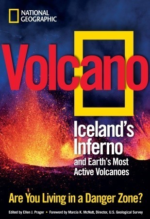 Volcano: Icelands Inferno and Earths Most Active Volcanoes  by  Ellen Prager