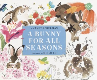 A Bunny for All Seasons Janet Schulman