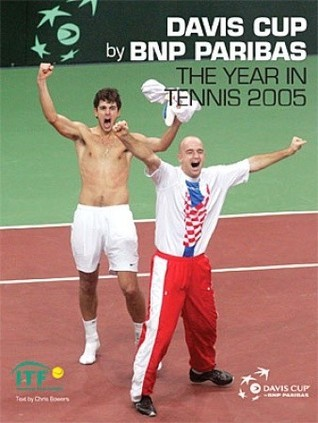 Davis Cup 2005: The Year in Tennis Chris Bowers