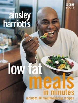 Ainsley Harriotts Low Fat Meals In Minutes  by  Ainsley Harriott