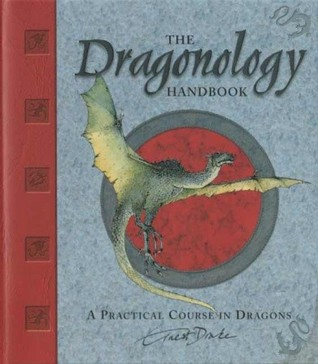 Comment Élever Son Bébé Dragon: Dragonologie:  Guide Pratique:  Volume Illustré Ernest Drake