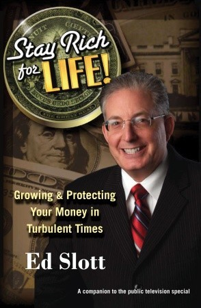 Stay Rich Forever & Ever: How to Have More Money Today, More Money for Retirement, and More Money for your Loved Ones Ed Slott