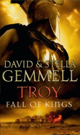 Fall of Kings (Troy, #3)  by  David Gemmell