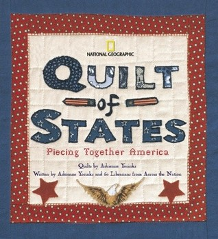 Quilt of States: Piecing Together America  by  Adrienne Yorinks