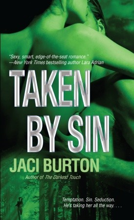 Taken  by  Sin (Demon Hunters, #4) by Jaci Burton