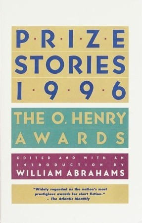 Prize Stories 1996: The O. Henry Awards William Miller Abrahams