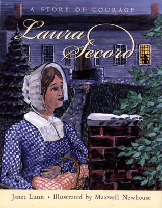 Laura Secord: A Story of Courage Janet Lunn