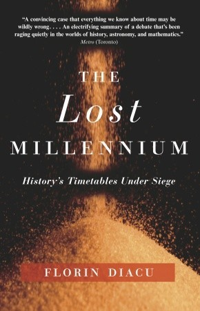 The Lost Millennium: Historys Timetables Under Siege  by  Florin Diacu