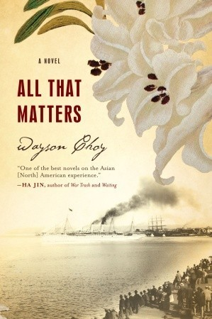 All That Matters  by  Wayson Choy